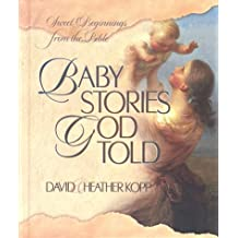 Baby Stories God Told: Sweet Beginnings from the Bible