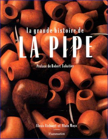 La grande histoire de la pipe par Alexis Liebaert