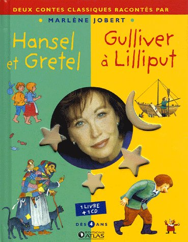 Hansel et Gretel ; Gulliver à Lilliput (1CD audio)