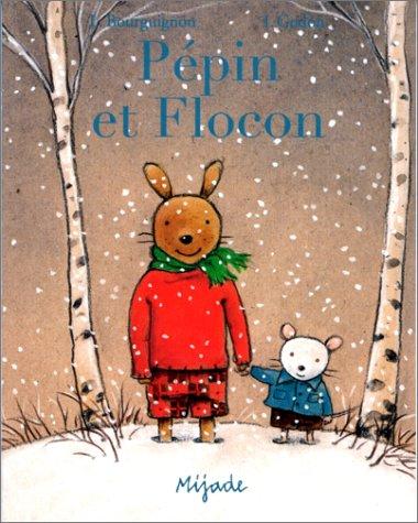 Pépin et Flocon par Ingrid Godon, Laurence Bourguignon