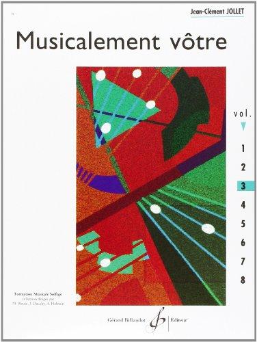 Musicalement Votre Volume 3 par Jollet Jean-Clement