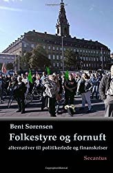 Folkestyre og fornuft: alternativer til politikerlede og finanskriser by Bent S??rensen (2015-11-02)