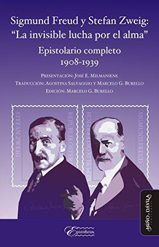 """Sigmund Freud y Stefan Zweig: """"La invisible lucha por el alma"""": Epistolario completo 1908-1939 por Sigmund Freud"""
