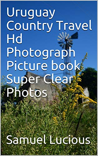 Uruguay Country Travel Hd Photograph Picture book Super Clear Photos (English Edition)