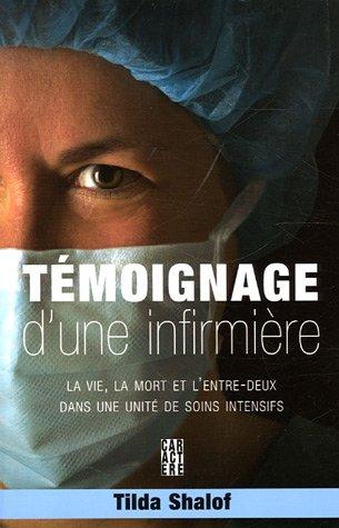 Tÿ©moignage d'une infirmiÿ¨re : La vie, la mort et l'entre-deux dans une unitÿ© de soins intensifs