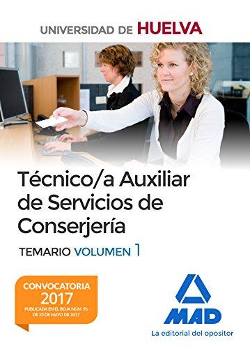 Técnico/a Auxiliar de Servicios de Conserjería de la Universidad de Huelva. Temario Volumen 1