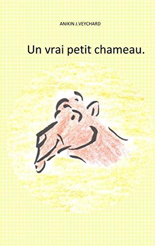 Couverture du livre Un vrai petit chameau: Les histoires pensées