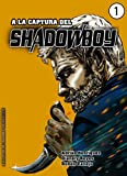 A la captura del Shadowboy (Cómic) (Saga del Shadowboy (cómic) nº 1)