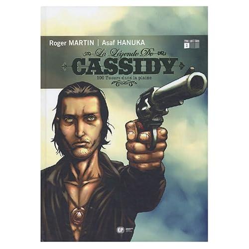 La Légende de Cassidy, tome 1 : 100 tueurs dans la plaine