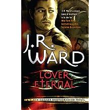 Lover Eternal: Number 2 in series (Black Dagger Brotherhood Series) (English Edition)