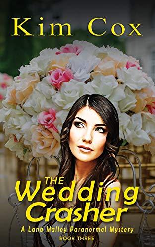 The Wedding Crasher (A Lana Malloy Paranormal Mystery, Band 3)