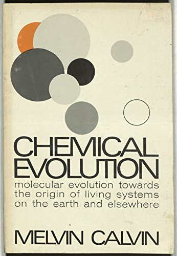 Chemical Evolution: Molecular Evolution Towards the Origin of Living Systems on the Earth and Elsewhere