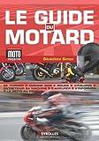 Le guide du motard : Conjuguer plaisir et sécurité