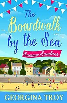 Summer Sundaes: The Boardwalk by the Sea, Book 1 by [Troy, Georgina]