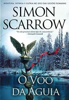 O Voo da Águia (Portuguese Edition) by [Scarrow, Simon]