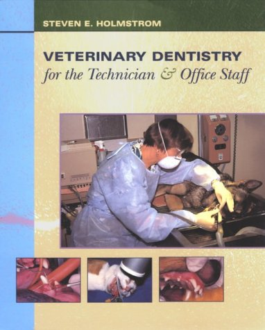 Veterinary Dentistry for the Technician and Office Staff,