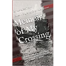 Memoir of My Crossing: How He & His Family Escaped From Vietnam by Crossing the Sea On April 26, 1979 (English Edition)