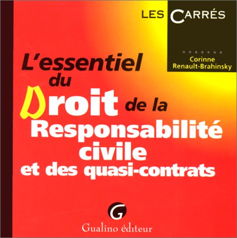 L'essentiel du droit, responsabilité civile quasi-contractuelle