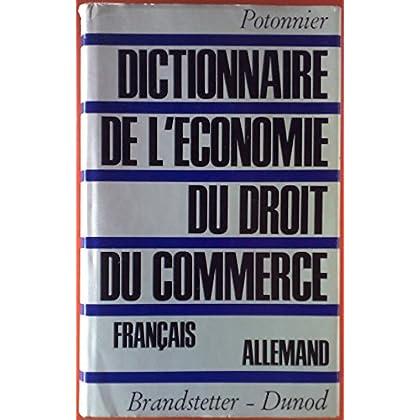 Wörterbuch für Wirtschaft, Recht und Handel. Dictionnaire de l'Economie, du Droit et du Commerce. Band II Französisch - Deutsch Band II - Französich - Deutsch