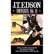 J.T. Edson Omnibus: Hell in the Palo Duro / Go Back to Hell / the South Will Rise Again Vol 11
