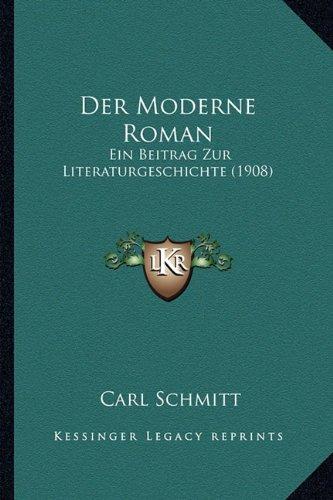 Der Moderne Roman: Ein Beitrag Zur Literaturgeschichte (1908)