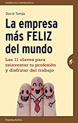 Empresa mas feliz del mundo, La (Spanish Edition) by David Tomas (2015-12-31)