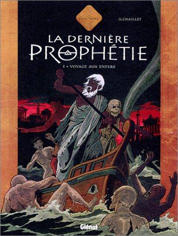 La dernière prophétie, tome 1 : Voyage aux enfers
