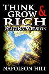 Think and Grow Rich: Original Version