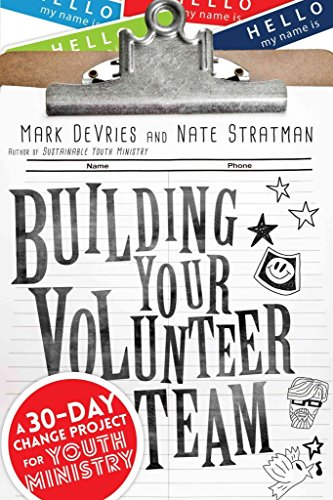 [(Building Your Volunteer Team : A 30-Day Change Project for Youth Ministry)] [By (author) Mark DeVries ] published on (February, 2015)