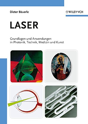[(Laser : Grundlagen Und Anwendungen in Photonik, Technik, Medizin Und Kunst)] [By (author) Dieter Bäuerle] published on (January, 2009)