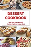 Dessert Cookbook: Fast and Easy Recipes for the Mediterranean Diet: Mediterranean Cookbooks and Cooking (Healthy Whole Food Recipes)