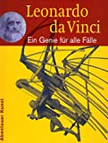 Leonardo da Vinci: Ein Genie für alle Fälle - Heinz Kähne