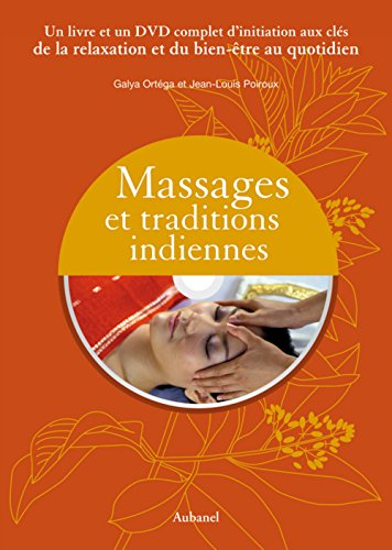 Massages et traditions indiennes (1DVD) par Galya Ortéga, Jean-Louis Poiroux
