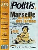 NOUVEAU POLITIS (LE) [No 258] du 04/11/1993 - MARSEILLE AU BORD DES LARMES - L'OM EN CRISE - LE PORT DE COMMERCE - - CHOMAGE - FELLINI - LA SAINT COCHON - KREMA - DELOCALISATION A LA FRANCAISE - SERBIE - ELECTIONS EN VUE - PROCHE-ORIENT - VIDAL-NAQUET - DERRIDA RELANCE MARX - SARAJEVO - VILLE OUVERTE - KUNDERA - LES TESTAMENTS TRAHIS.