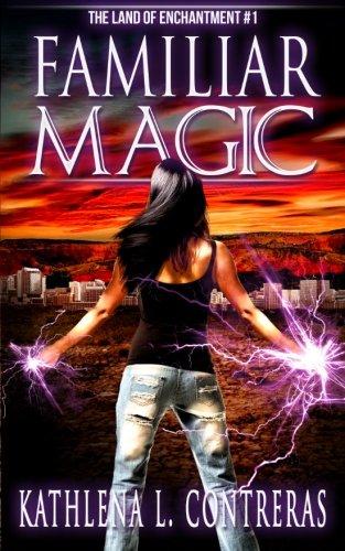 Familiar Magic: Volume 1 (The Land of Enchantment)