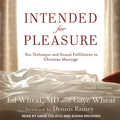 Intended for Pleasure: Sex Technique and Sexual Fulfillment in Christian Marriage