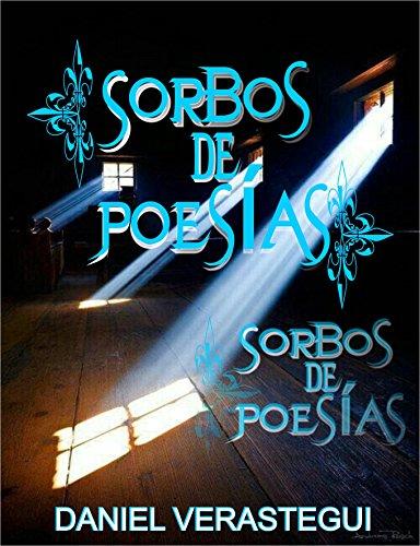 Sorbos de Poesías (1) por Daniel E. Verastegui