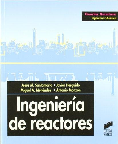 Ingeniería de reactores (Ciencias químicas. Ingeniería química)