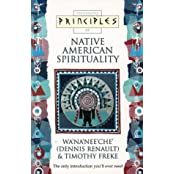 Principles of - Native American Spirituality: The only introduction you'll ever need by Dennis Renault (17-Jun-1996) Paperback