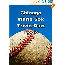 Chicago White Sox Trivia Quiz Book