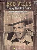 [(Bob Wills - King of Western Swing)] [Created by Hal Leonard Publishing Corporation] published on (January, 1997)