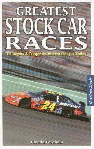Greatest Stock Car Races: Triumphs & Tragedies of Yesterday & Today por Glenda J. Fordham