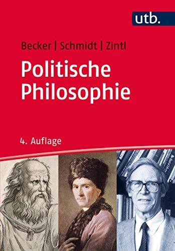 Politische Philosophie (Grundkurs Politikwissenschaft, Band 2816)