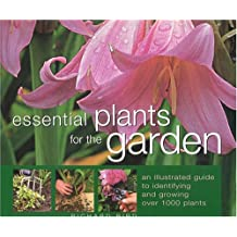 Essential Plants for the Garden: An Illustrated Guide to Identifying and Growing Over 1000 Plants
