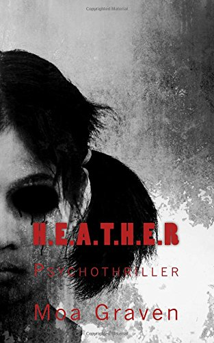Preisvergleich Produktbild H.E.A.T.H.E.R: Psychothriller (Jan Krömer Krimi-Reihe)