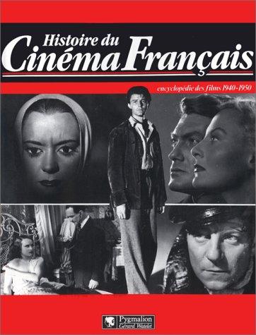 Histoire du cinéma français : Encyclopédie des films, 1940-1950 par Maurice Bessy, Raymond Chirat, André Bernard, Cinémathèque royale de Belgique