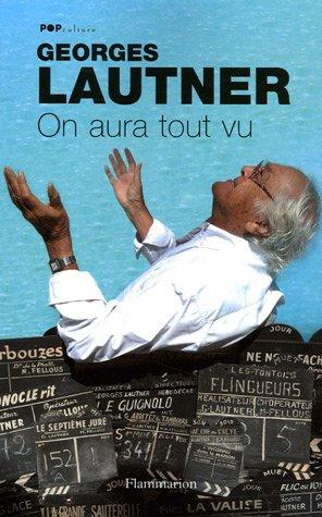 On aura tout vu par Georges Lautner