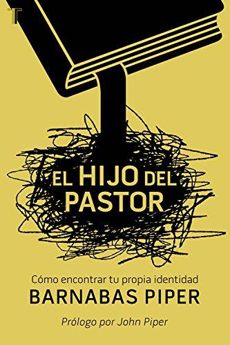 El hijo del Pastor: Cómo encontrar tu propia identidad