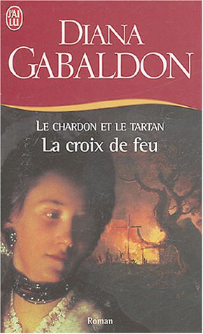 Le Chardon et le Tartan, Tome 7 : La croix de feu par Diana Gabaldon