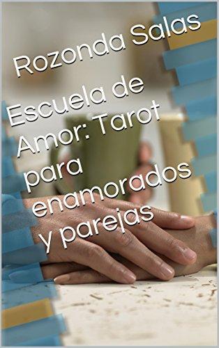 Escuela de Amor: Tarot para enamorados y parejas